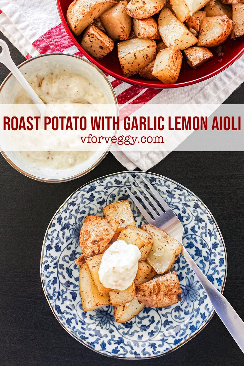 Roast Potato With Garlic Lemon Aioli Recipe V For Veggy